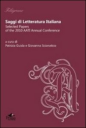 Saggi di letteratura italiana. Selected papers of the 2010 AATI Annual Conference