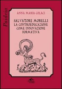Salvatore Morelli. La controeducazione come innovazione formativa