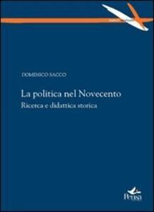La politica nel Novecento. Ricerca e didattica storica