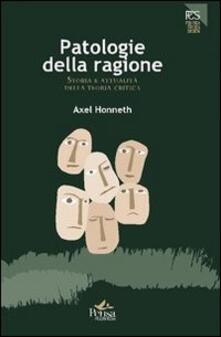 Grandtoureventi.it Patologie della ragione. Storia e attualità della teoria critica Image