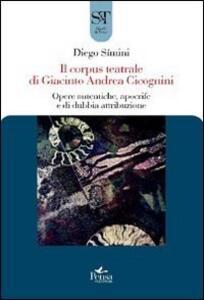 Il corpus teatrale di Giacinto Andrea Cicognini. Opere autentiche, apocrife e di dubbia attribuzione