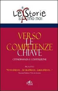 Verso le competenze chiave. Cittadinanza e costituzione