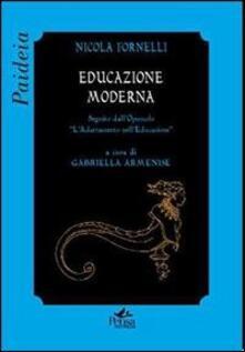 Educazione moderna. Seguito dall'opuscolo «L'adattamento nell'educazione» - Nicola Fornelli - copertina