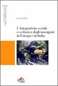 L' integrazione sociale e scolastica degli immigrati in Europa e in Italia