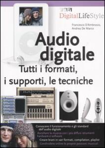 Audio digitale. Tutti i formati, i supporti, le tecniche