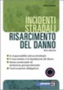 Incidenti stradali. Risarcimento del danno