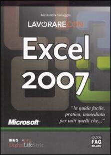 Lavorare con Excel 2007 - Alessandra Salvaggio - copertina