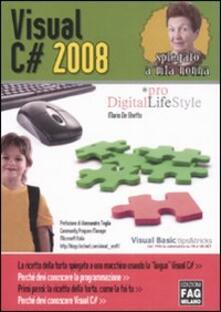 Visual C# 2008 spiegato a mia nonna - Mario De Ghetto - copertina