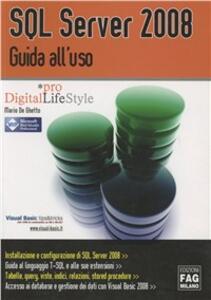 SQL Server 2008. Guida all'uso