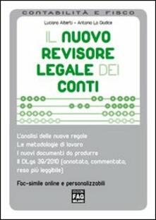 Il nuovo revisore legale dei conti - Luciano Alberti,Antonio Lo Giudice - copertina