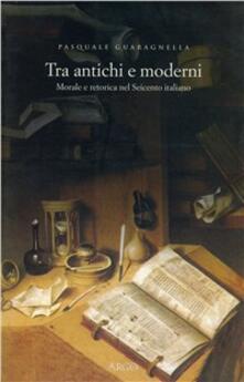 Criticalwinenotav.it Tra antichi e moderni. Morale e retorica nel Seicento italiano Image