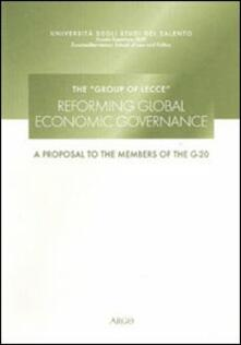The group of Lecce. Reforming global economic governance. A proposal to the members of G-20. Ediz. multilingue - copertina