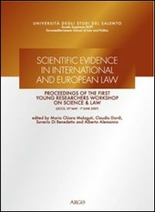 Scientific evidence in international and european law. Proceedings of the first young researchers workshop on science & law
