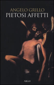 Pietosi affetti - Angelo Grillo - copertina