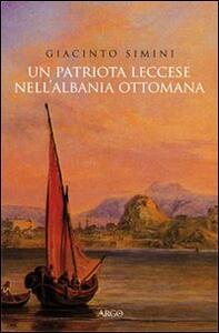 Un patriota leccese nell'Albania ottomana