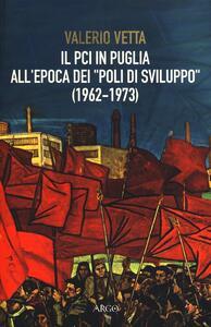 Il PCI in Puglia all'epoca dei «poli di sviluppo» (1962-1973)