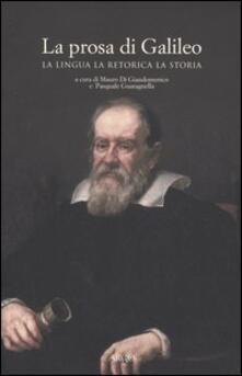 La prosa di Galileo. La lingua, la retorica, la storia - copertina
