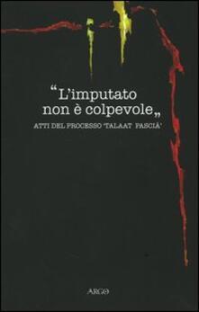 Librisulladiversita.it L' imputato non è colpevole. Atti del processo «Taalat Pascià» Image