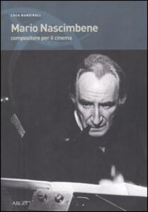 Libro Mario Nascimbene. Compositore per il cinema Luca Bandirali