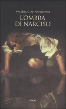 L' ombra di Narciso. La cultura del doppio a Napoli in età barocca - Valeria Giannantonio - copertina