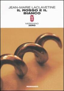 Libro Il rosso e il bianco Jean-Marie Laclavetine