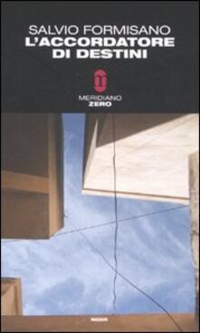 L' accordatore di destini - Salvio Formisano - copertina