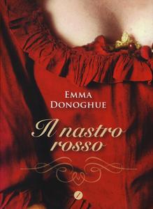 Libro Il nastro rosso Emma Donoghue
