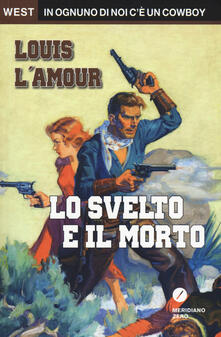 Lo svelto e il morto - Louis L'Amour - copertina