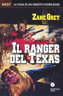 Il ranger del Texas - Zane Grey - copertina