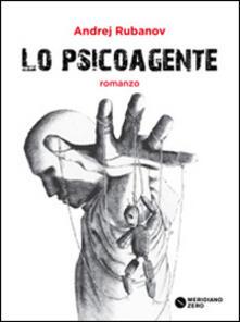 Lo psicoagente - Andrej Rubanov - copertina