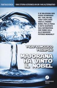 Majorana ha vinto il Nobel