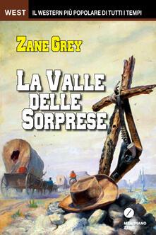 La valle delle sorprese - Zane Grey - copertina