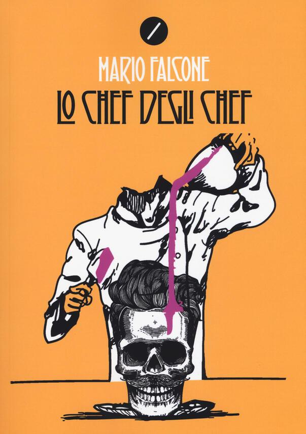 2f81b2f2a161 LO CHEF DEGLI CHEF di Mario Falcone  incontro con l autore ...