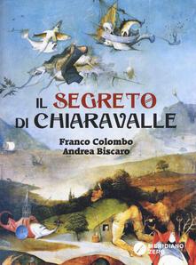 Il segreto di Chiaravalle - Franco Colombo,Andrea Biscaro - copertina