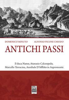 Antichi passi. Il duca Namo, Atanasio Calceopulo, Marcello Terracina, Annibale DAfflitto in Aspromonte.pdf