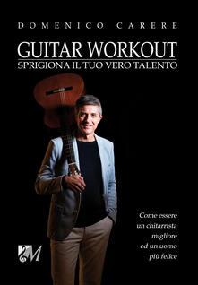 Osteriamondodoroverona.it Guitar workout. Sprigiona il tuo vero talento Image