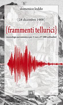 Frammenti tellurici. 28 dicembre 1908. Monologo per due voci e 87.000 solitudini.pdf