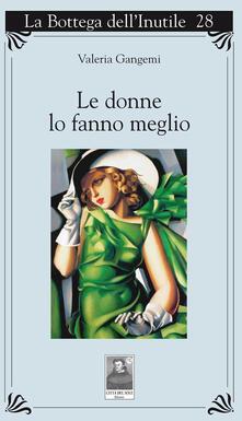 Le donne lo fanno meglio - Valeria Gangemi - copertina