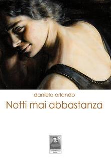 Notti mai abbastanza - Daniela Orlando - copertina