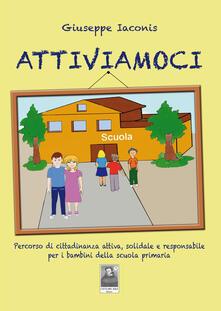 Attiviamoci. Percorso di cittadinanza attiva, solidale e responsabile per i bambini della scuola primaria.pdf