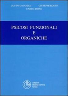 Psicosi funzionali e organiche - Gustavo Gamna,Giuseppe Rosso,Carlo Rosso - copertina