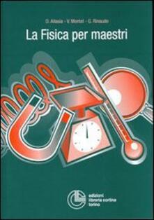 La fisica per maestri - Daniela Allasia,Valentina Montel,Giuseppina Rinaudo - copertina