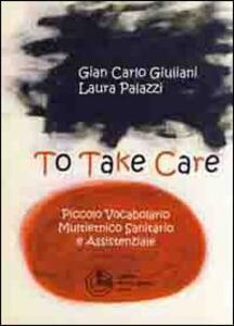 To take care. Piccolo vocabolario multietnico sanitario e assistenziale