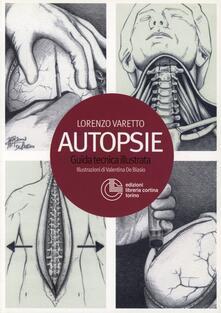 Autopsie. Guida tecnica illustrata - Lorenzo Varetto - copertina