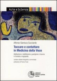 Toccare e contattare in medicina della voce - Alfonso Gianluca Gucciardo - copertina