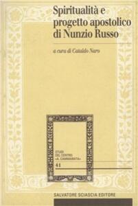 Spiritualità e progetto apostolico di Nunzio Russo