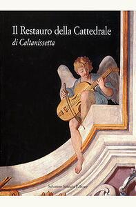 Il restauro della Cattedrale di Caltanissetta. Lettura di un complesso architettonico, pittorico e decorativo