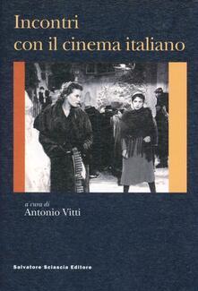 Incontri con il cinema italiano - Francesco Rosi,A. Amilcare Iannucci,John P. Welle - copertina