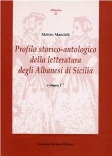 Profilo storico-antologico della letteratura degli albanesi di Sicilia. Vol. 1 - Matteo Mandalà - copertina
