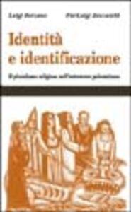 Foto Cover di Identità e identificazione. Il pluralismo religioso nell'entroterra palermitano, Libro di Luigi Berzano,Pierluigi Zoccatelli, edito da Sciascia